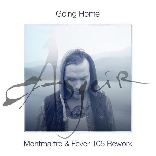 Ásgeir - Going Home (Montmartre & Fever 105 Rework)