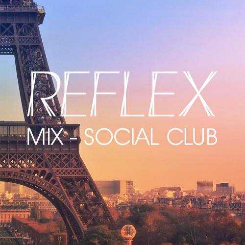 REFLEX - Dj Set Social Club - Paris