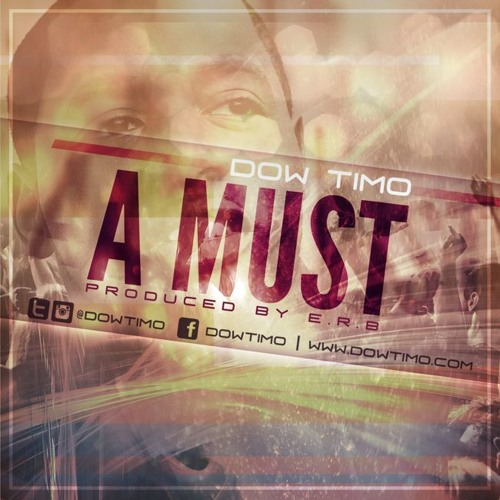 "Dow Timo - ""A Must"" (prod. by E.R.B.)"