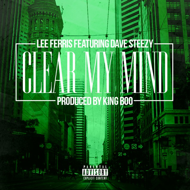Lee Ferris ft. Dave Steezy - Clear My Mind (Prod by King Boo) [Thizzler.com]