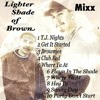 Lighter Shade Of Brown Mix (Chicano Rap,G-Funk)