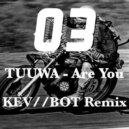 tuuwa - Are You (KEV//BOT Remix)