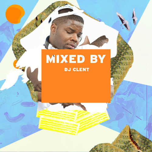MIXED BY DJ Clent