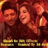 Shaadi Ke Side Effect - Desi Romance (DJ JACK) Mum-Boi Mix