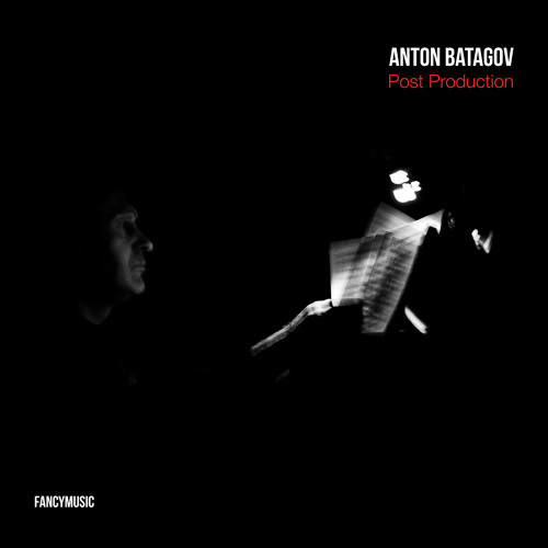 Anton Batagov - Post Production