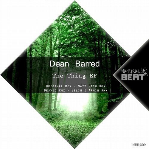 Dean Barred - The Thing (Matt Rich Remix) [Natural Beat Recordings]