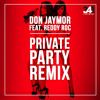 Don Jaymor ft. Reddy Roc - Private Party Remix (prod. By 341 Music Group) mp3