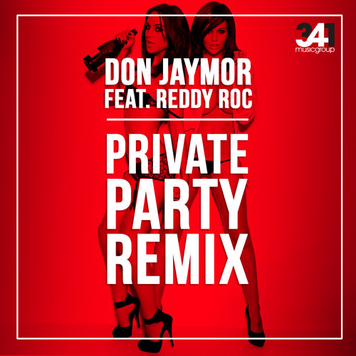Don Jaymor ft. Reddy Roc - Private Party Remix (prod. By 341 Music Group)