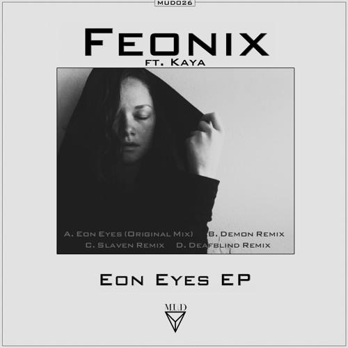 MUD026 - Feonix - Eon eyes & Remixes - 24.03.14