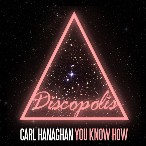 Carl Hanaghan - You Know How