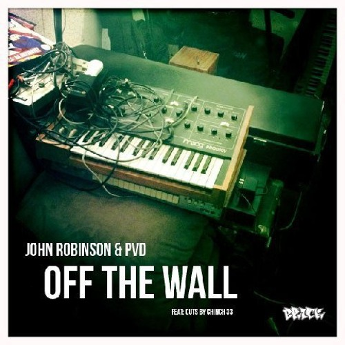 John Robinson & PVD - Off The Wall (Cuts by Chinch 33)