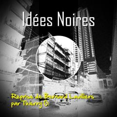 Thierry G. - Idees Noires (Remix) (Reprise de Bernard Lavilliers)