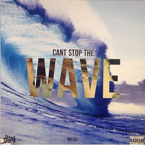 Loud  DeJesus -Cant Stop The Wave (Produced by Loud DeJesus)