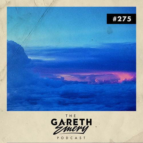 The Gareth Emery Podcast: Episode 275