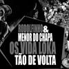MC's Rodolfinho E Menor Do Chapa - Os Vida Loka Tão De Volta