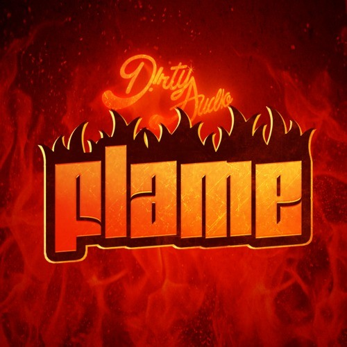 D!RTY AUD!O - Flame [Free Download]