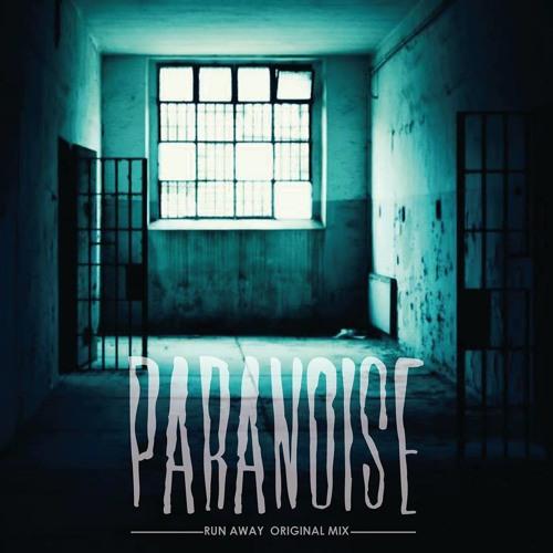PARANOISE - Run Away (Original Mix)