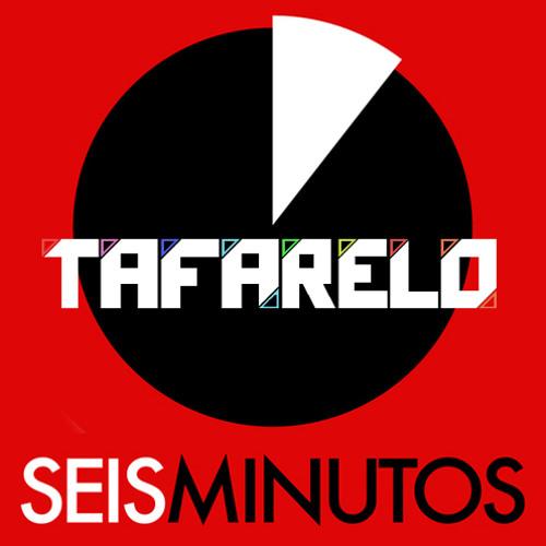 DJ TAFARELO - SeisMinutos #3