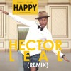 Pharrell Williams - Happy (Hector Leal Remix)