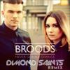 Broods - Never gonna Change - Dimond Saints Remix (Exclusive)
