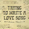Trying To Write A Love Song
