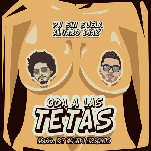 Oda a las Tetas - PJ Sin Suela x Alvaro Diaz (Prod. Young Martino)