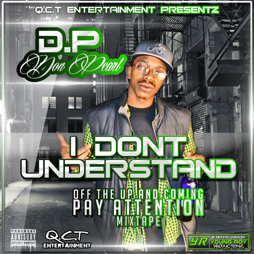 DP (Don Pearl)- I Dont Understand