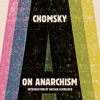 On Anarchism by Noam Chomsky, Nathan Schneider (introduction), Narrated by Eric Martin