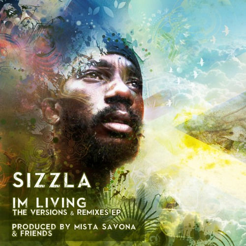 I'm Living by Sizzla (Ed Solo & Stickybuds Remix)