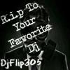DjFlip305 -Rip To Your Favorite Dj t(-.-)t i Body Bag Wack Djs #TeamLive