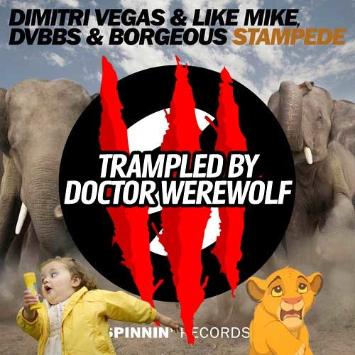 Stampede (Trampled By Doctor Werewolf) - DVBBS Borgeous Dimitri Vegas Like Mike