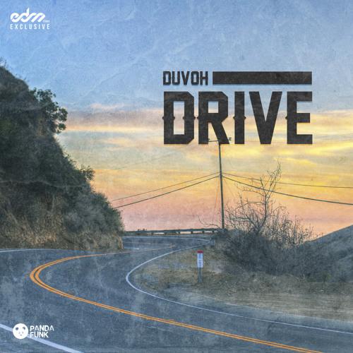 Drive by Duvoh - EDM.com Exclusive