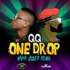 One Drop -QQ@Dancehall