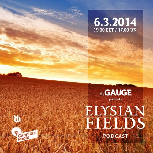 DJ Gauge Cannibal Radio Elysian Fields Podcast #5 (06.03.2014)