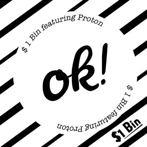 OK! by $1 Bin ft. Proton [Dirty]