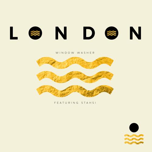 LONDON - Window Washer Feat. Stahsi