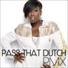 Pass That Dutch RMX