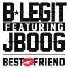B-Legit - Best Friend Feat. J Boog (Intro Westafa Edit)