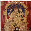 SHIVOHAM Nirvana Shatakam sung by GOPIKA