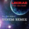 Tell The World - Lecrae Feat. Mali Music - Gunem Remix (Original Mix)