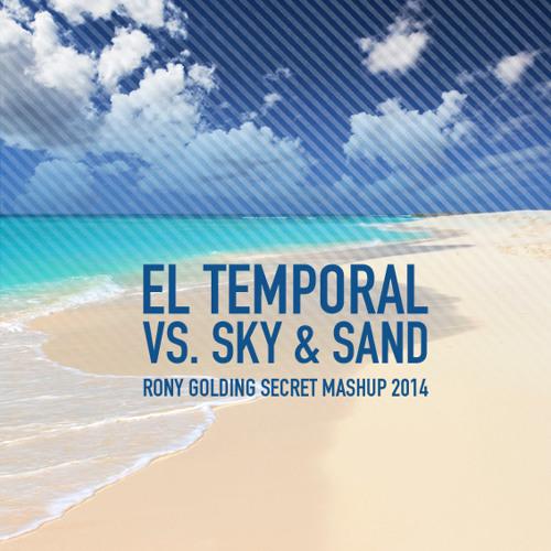 El Temporal vs Sky And Sand (Rony Golding Secret Mashup 2014) SC