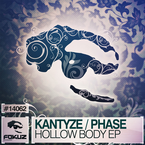 FOKUZ14062 / Kantyze & Phase - Hollow Body EP