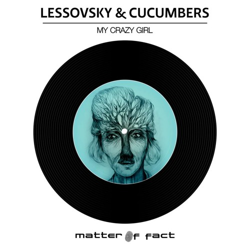 Lessovsky & Cucumbers - Crazy Girl [Matter Of Fact]