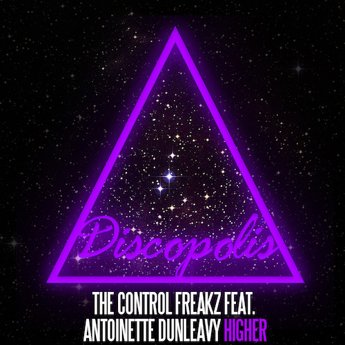 The Control Freakz Feat. Antoinette Dunleavy - Higher (Ted Nilsson Vocal Mix)