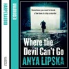 Download Where the Devil Can't Go, By Anya Lipska, Read by Michael Fenner Mp3