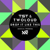TST Vs Twoloud   Drop It Like This (Original Mix)