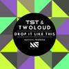 TST vs twoloud - Drop It Like This (Original Mix)