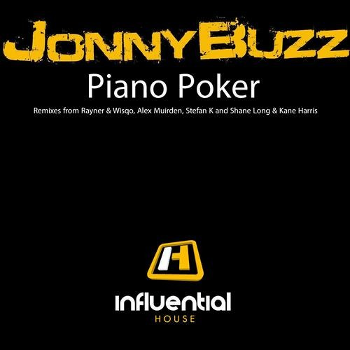 Jonny Buzz - Piano Poker (Stefan K Remix) - SNIP - OUT NOW ON INFLUENTIAL HOUSE