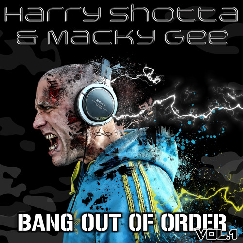 Bang Out Of Order (Vol 1) Harry Shotta & Macky Gee