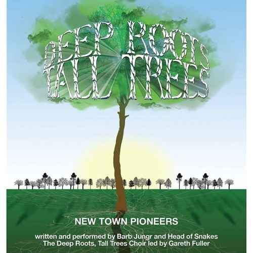 Deep Roots, Tall Trees - New Town Pioneers